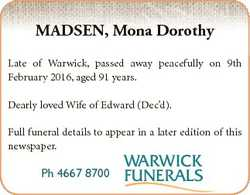 Late of Warwick, passed away peacefully on 9th February 2016, aged 91 years. Dearly loved Wife of...