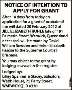 After 14 days from today an application for a grant of probate of the will dated 28 February 2012 of...