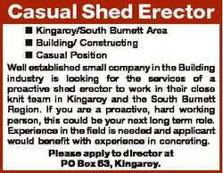 Casual Shed Erector  Kingaroy/South Burnett Area  Building/ Constructing  Casual Position Well estab...