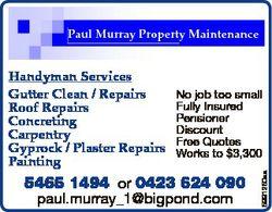 Paul Property Maintenance Maintenance Paul Murray Property No job too small Fully Insured Pension...
