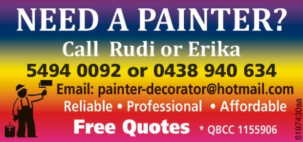 Call Rudi or Erika   Ph: 5494 0092 M 0438 940 634   email: painter-decorator@hotmail.com...