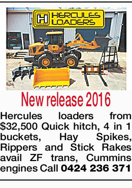Hercules loaders from $32,500 Quick hitch, 4 in 1 buckets, Hay Spikes, Rippers and Stick Rakes av...