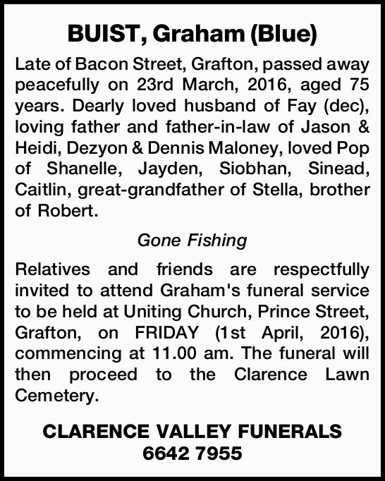 Late of Bacon Street, Grafton, passed away peacefully on 23rd March, 2016, aged 75 years. D...