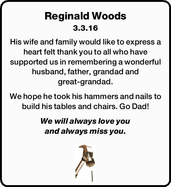 Reginald Woods 3.3.16 His wife and family would like to express a heart felt thank you to all who...
