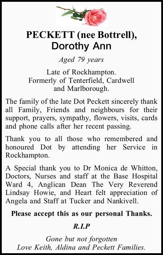 PECKETT (nee Bottrell), Dorothy Ann   Aged 79 years   Late of Rockhampton. Formerly of Te...