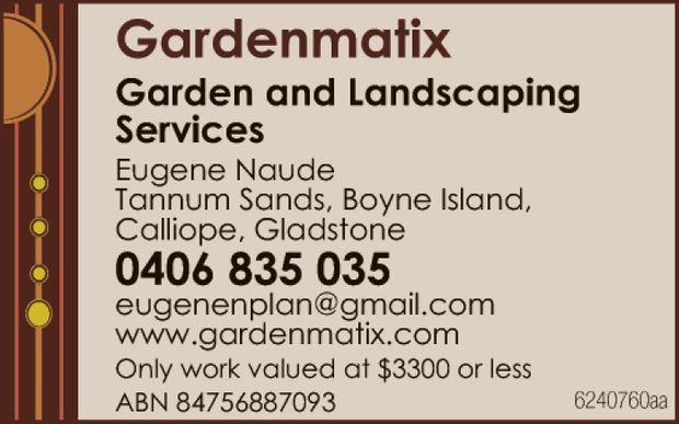Garden and Landscaping Services Eugene Naude Tannum Sands, Boyne Island, Calliope...