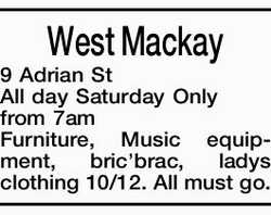 West Mackay 9 Adrian St All day Saturday Only from 7am Furniture, Music equipment, bric'bra...