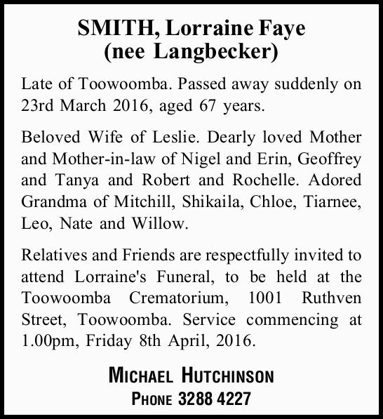 Late of Toowoomba. Passed away suddenly on 23rd March 2016, aged 67 years.