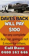 6cylinder car, going or not & more for others.   ~ Toowoomba, Ipswich & Lockyer Valley up to 30klms ~   Call Dave ......