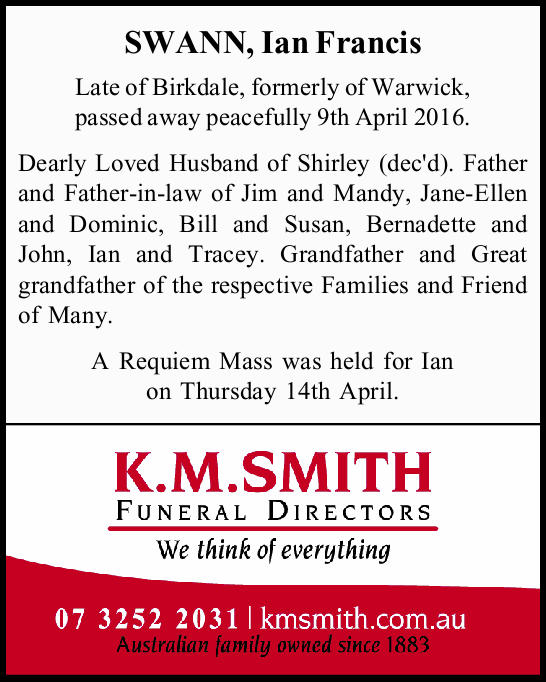 Late of Birkdale, formerly of Warwick, passed away peacefully 9th April 2016.   Dearly...