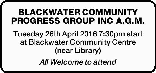 Tuesday 26th April 2016 7:30pm start at Blackwater Community Centre (near Library)