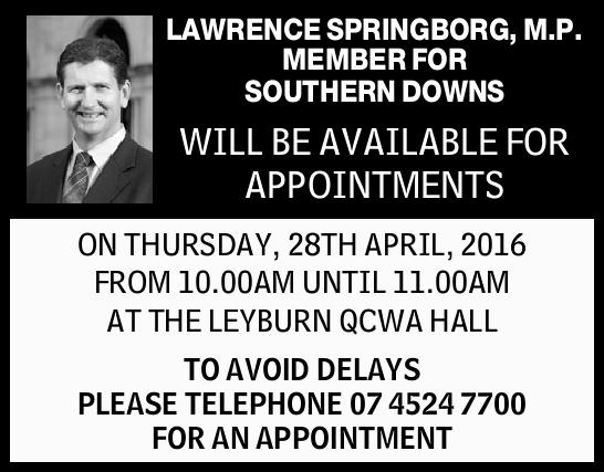 MEMBER FOR SOUTHERN DOWNS   WILL BE AVAILABLE FOR APPOINTMENTS ON   THURSDAY, 28TH...