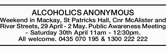 ALCOHOLICS ANONYMOUS Weekend in Mackay, St Patricks Hall, Cnr McAlister and River Streets, 29 Apr...