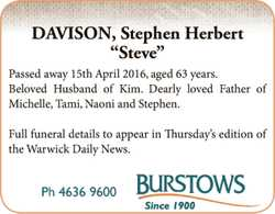 Passed away Friday, 15th April 2016, aged 63 years. Beloved Husband of Kim. Dearly loved Fa...