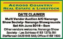 DATE CLAIMER Multi Vendor Auction A/C Nanango Show Society- Nanango Showgrounds Sat 4th June 2016 -...