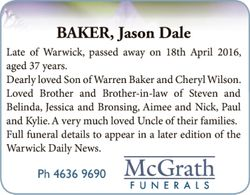 Late of Warwick, passed away on 18th April 2016, aged 37 years.    Dearly loved Son...