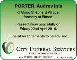 PORTER, Audrey Inis of Good Shepherd Village, formerly of Eimeo. Passed away peacefully on Friday 22...