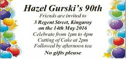Hazel Gurski's 90th Friends are invited to 3 Regent Street, Kingaroy on the 14th May 2016 Celebr...