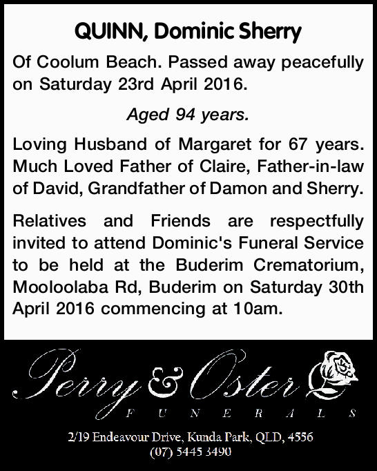 Of Coolum Beach. Passed away peacefully on Saturday 23rd April 2016. Aged 94 years. Loving...