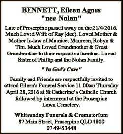 "BENNETT, Eileen Agnes ""nee Nolan"" Late of Proserpine passed away on the 21/4/2016. Much Lo..."