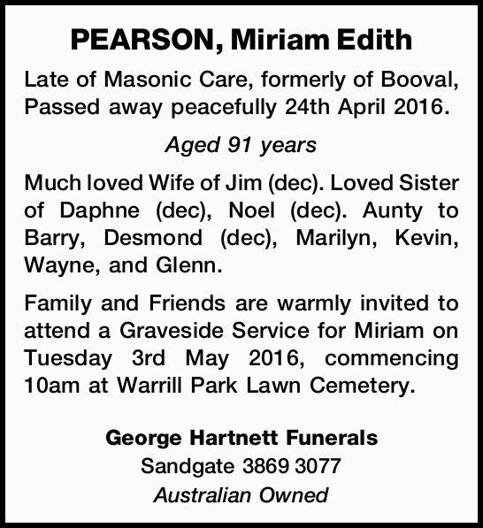Late of Masonic Care, formerly of Booval, Passed away peacefully 24th April 2016. Aged 91 years M...