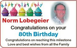 Norm Lobegeier Congratulations on your 80th Birthday Congratulations on reaching this milestone Love...
