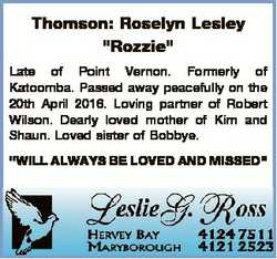 "Thomson: Roselyn Lesley ""Rozzie"" Late of Point Vernon. Formerly of Katoomba. Passed away p..."