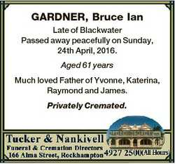 GARDNER, Bruce Ian Late of Blackwater Passed away peacefully on Sunday, 24th April, 2016. Aged 61 ye...