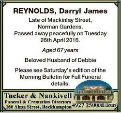 REYNOLDS, Darryl James Late of Mackinlay Street, Norman Gardens. Passed away peacefully on Tuesday 2...