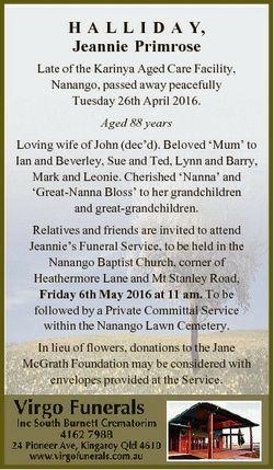 H A L L I D A Y, Jeannie Primrose Late of the Karinya Aged Care Facility, Nanango, passed away peace...