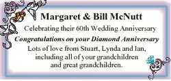 Margaret & Bill McNutt Celebrating their 60th Wedding Anniversary Congratulations on your Diamon...