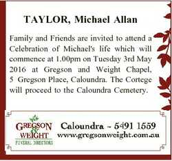 TAYLOR, Michael Allan Family and Friends are invited to attend a Celebration of Michael's life w...