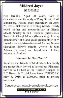 Mildred Joyce MOORE Nee Brunke. Aged 90 years. Late of Gracehaven and formerly of Perry Street, Nort...