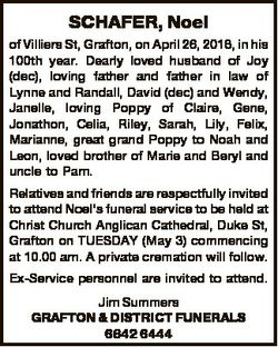 SCHAFER, Noel of Villiers St, Grafton, on April 26, 2016, in his 100th year. Dearly loved husband of...