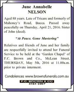June Annabelle NELSON Aged 88 years. Late of Tricare and formerly of Mahoney's Road, Bucca. Pass...
