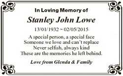 In Loving Memory of Stanley John Lowe 13/01/1932  02/05/2015 A special person, a special face Someon...