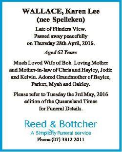 WALLACE, Karen Lee (nee Spelleken) Late of Flinders View. Passed away peacefully on Thursday 28th Ap...