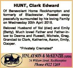 HUNT, Clark Edward Of Benevolent Home Rockhampton and formerly of Blackwater. Passed away peacefully...