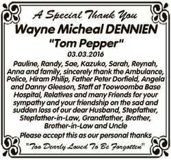 "A Special Thank You Wayne Micheal DENNIEN ""Tom Pepper"" 03.03.2016 Pauline, Randy, Sae, Kaz..."