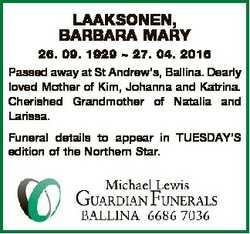 LAAKSONEN, BARBARA MARY 26. 09. 1929  27. 04. 2016 Passed away at St Andrew's, Ballina. Dearly l...