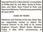 BYE, Gwendoline Gloria Late of Maclean. Special Friend to Lillian (decd). Loving Sister to Phillip (dec'd), and Alice. Aunty to Peter, Alan, and Mark. Dear Friend to Ruth and Raymond Moloney. Passed away peacefully 29 April 2016. AGED 89 YEARS Relatives and Friends of the late Gwen Bye are ...