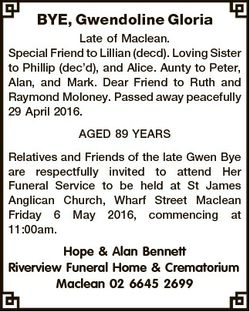 BYE, Gwendoline Gloria Late of Maclean. Special Friend to Lillian (decd). Loving Sister to Phillip (...