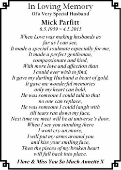 In Loving Memory Of a Very Special Husband Mick Parfitt 6.5.1959 ~ 4.5.2015 When Love was making...