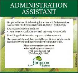 Simpson Farms PL is looking for a casual Administration Assistant for its Processing Plant at Apple...