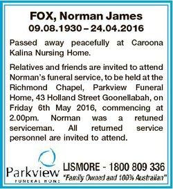 FOX, Norman James 09.08.1930 - 24.04.2016 Passed away peacefully at Caroona Kalina Nursing Home. Rel...