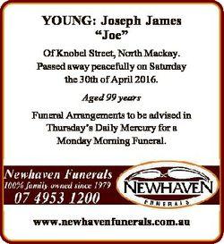 "YOUNG: Joseph James ""Joe"" Of Knobel Street, North Mackay. Passed away peacefully on Saturd..."