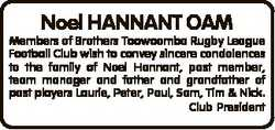 Noel HANNANT OAM Members of Brothers Toowoomba Rugby League Football Club wish to convey sincere con...