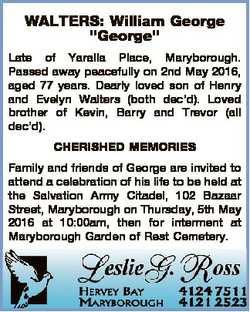 "WALTERS: William George ""George"" Late of Yaralla Place, Maryborough. Passed away peacefull..."