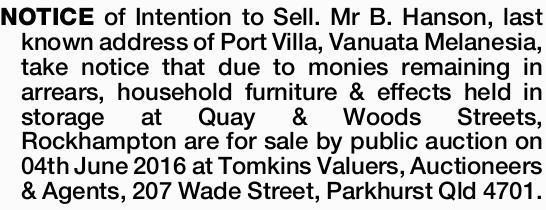 NOTICE of Intention to Sell. Mr B. Hanson, last known address of Port Villa, Vanuata Melanesia, t...