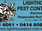 2552903ab LIGHTHOUSE PEST CONTROL Environmentally Responsible Pest Control PC Lic. 1668 * PC Reg. 920 6685 6061 * 0414 808 073 www.lighthousepest.com.au